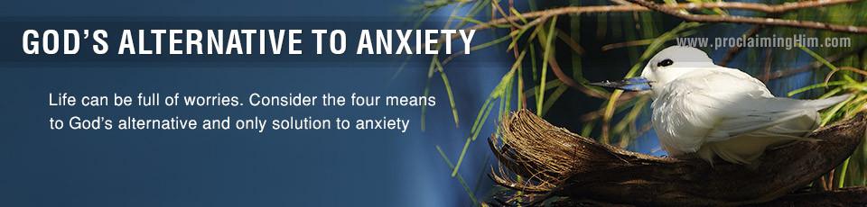 God's Alternative to Anxiety